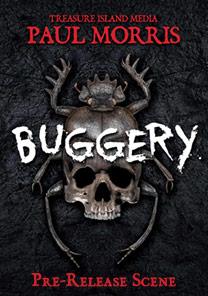 BUGGERY (Pre-Release Scene)