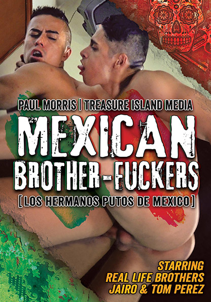 MEXICAN BROTHER FUCKERS - Scene 2 in Abraham