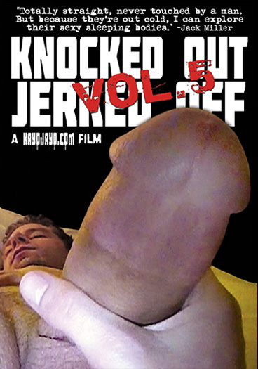 KNOCKED OUT JERKED OFF 5 - SCENE 06 - ANDREW, 36 Y.O in Andrew
